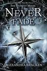 Never Fade by Alexandra Bracken (Paperback / softback, 2014)