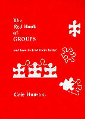 The Red Book of Groups: And How to Lead Them Better