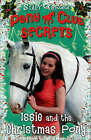 Pony Club Secrets: Issie and the Christmas Pony: Christmas Special by Stacy Gregg (Paperback, 2008)