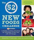 The 52 New Foods Challenge: A Family Cooking Adventure for Each Week of the Year by Jennifer Tyler Lee (Paperback / softback, 2015)