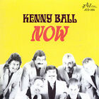 Now by Kenny Ball (CD, Dec-1999, Jazzology)