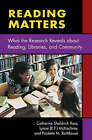 Reading Matters: What the Research Reveals About Reading, Libraries, and Community by Evelyn F. McKechnie, Paulette M. Rothbauer, Catherine Sheldrick Ross, Lynne McKechnie (Paperback, 2004)