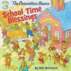 The Berenstain Bears School Time Blessings by Mike Berenstain (Paperback, 2016)