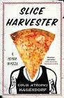 Slice Harvester: A Memoir in Pizza by Colin Atrophy Hagendorf (Paperback / softback, 2016)