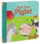 Run, Run Piglet: A Follow-Along Book by Lynn Seresin, Betty Ann Schwartz (Board book, 2015)