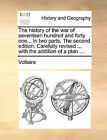 The History of the War of Seventeen Hundred and Forty One... in Two Parts. the Second Edition. Carefully Revised ... with the Addition of a Plan ... by Voltaire (Paperback / softback, 2010)