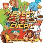 NEVER!! Push the Up Button in the Down Elevator EVER!! by June Robertson (Paperback, 2014)