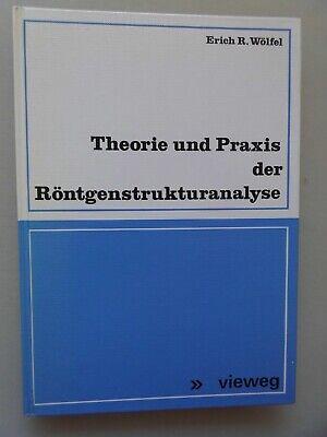 Theorie Und Praxis Der Röntgenstrukturanalyse : Eine Einf. F. Naturwissenschaftl