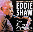 Too Many Highways * by Eddie Shaw (CD, May-1999, Wolf)