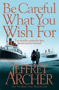 Jeffrey-Archer-Etre-Careful-What-You-Wish-pour-Tout-Neuf-Envoi-GB