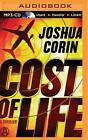 Cost of Life: A Thriller by Joshua Corin (CD-Audio, 2016)
