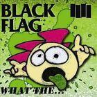 What The 0018861039114 by Black Flag Vinyl Album