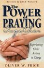 The Power of Praying Together: Experiencing Christ Actively in Charge by Oliver W Price (Paperback, 1999)