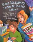 Miss Malarkey Leaves No Reader Behind by Judy Finchler, Kevin O'Malley (Hardback, 2010)