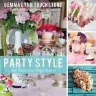 Party Style: Kids' Parties from Baby to Sweet 16 by Gemma Touchstone (Paperback / softback, 2015)