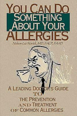 You Can Do Something about Your Allergies : A Leading Doctor's Guide to...