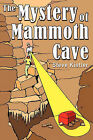 The Mystery of Mammoth Cave by Steve Kistler (Paperback, 2011)