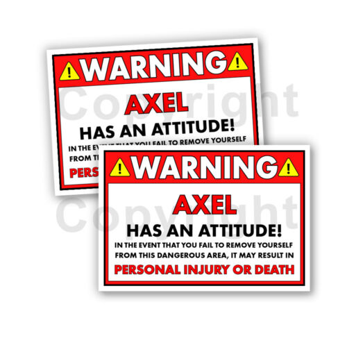 AXEL HAS AN ATTITUDE 2 Funny Warning Stickers 5inch wide orange Set of 2