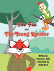 The Fox and the Young Rooster by Thomas E Kelly (Paperback / softback, 2011)