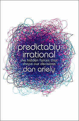Predictably Irrational: The Hidden Forces that Shape Our Decisions, Acceptable,