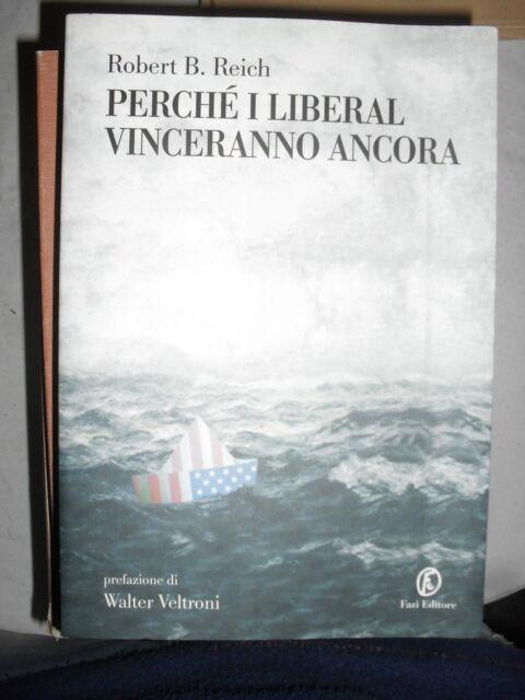 Reich PERCHè I LIBERAL VINCERANNO ANCORA ed. Fazi 2004