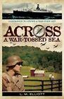 Across a War-Tossed Sea by L. M. Elliot (Hardback, 2014)