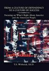 From a Culture of Dependency to a Culture of Success: Focusing on What's Right about America and the American People by Y S Ed D Wishnick (Hardback, 2011)