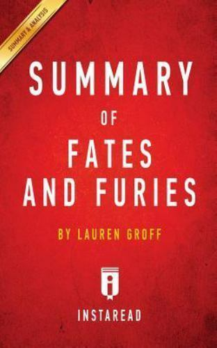 Summary Of Fates And Furies By Lauren Groff Includes Analysis By Instaread Summaries Staff 2016 Paperback