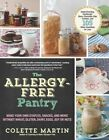 The Allergy-Free Pantry: Make Your Own Staples, Snacks, and More Without Wheat, Gluten, Dairy, Eggs, Soy or Nuts by Colette Martin (Paperback / softback, 2014)