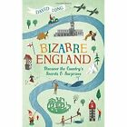 Bizarre England: Discover the Country's Secrets and Surprises by David Long (Paperback, 2017)