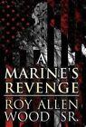 A Marine's Revenge by Roy Allen Wood Sr (Hardback, 2012)