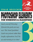 Photoshop Elements 3 for Windows and Macintosh: Visual QuickStart Guide by Craig Hoeschen (Paperback, 2004)