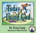 Today I Found God by Greg Long (Hardback, 2010)