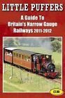 Little Puffers - A Guide to Britain's Narrow Gauge Railways 2011-2012 by Soccer Books Ltd (Paperback, 2011)