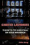 Chinese Laundries: Tickets to Survival on Gold Mountain by John Jung (2007,...