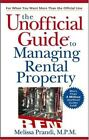 Unofficial Guides: The Unofficial Guide to Managing Rental Property 93 by Melissa Prandi (2005, Paperback)