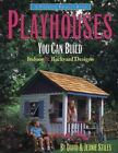 Playhouses You Can Build : Indoor and Backyard Designs by David Stiles and Jeanie Stiles (1999, Paperback)