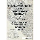 The Military Exercise of the Independent Company of Cadets - 1818 by Toolemera Press (Paperback / softback, 2013)