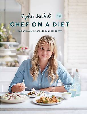 Chef on a Diet: Loving Your Body and Your Food by Michell, Sophie (Paperback boo