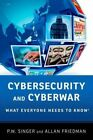 Cybersecurity and Cyberwar What Everyone Needs to Know 9780199918096