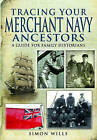 Tracing Your Merchant Navy Ancestors by Simon Wills (Paperback, 2012)