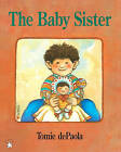 The Baby Sister by Tomie DePaola (Hardback, 1999)