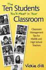 The Ten Students You'll Meet in Your Classroom: Classroom Management Tips for Middle and High School Teachers by SAGE Publications Inc (Paperback, 2007)