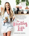 The Healthy Life: A Complete Plan for Glowing Skin, a Healthy Gut, Weight Loss, Better Sleep and Less Stress by Jessica Sepel (Paperback, 2016)