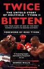 Twice Bitten: The Untold Story of Holyfield-Tyson II by George Willis (Paperback, 2014)