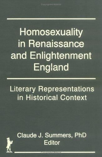 Homosexuality in Renaissance and Enlightenment England : Literary...