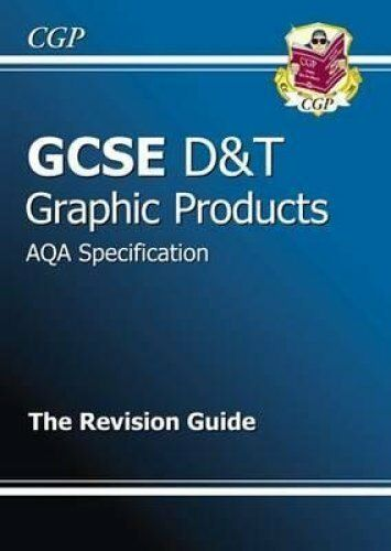 GCSE Design /& Technology Graphic Products AQA Revision Guide 9781847623560