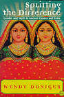 Splitting the Difference: Gender and Myth in Ancient Greece and India by Wendy Doniger (Paperback, 1999)