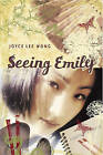 Seeing Emily by Joyce Lee Wong (Hardback, 2005)