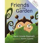 Friends in The Garden 9781434357069 by Karin Ursula Gopinath Book